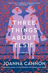 Three Things About Elsie : A Novel