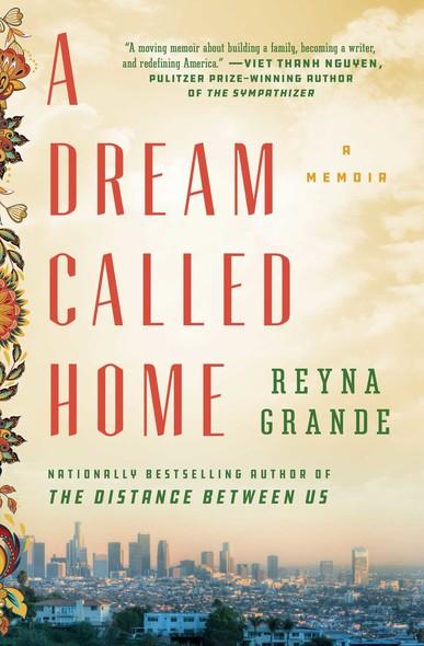 A Dream Called Home : A Memoir