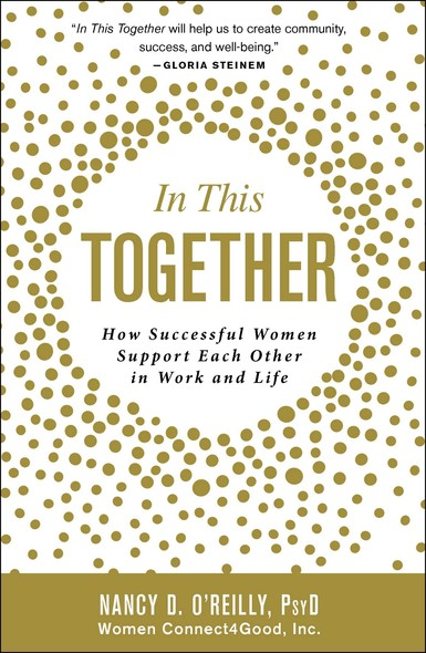 In This Together : How Successful Women Support Each Other in Work and Life