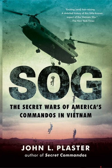SOG : The Secret Wars of America's Commandos in Vietnam