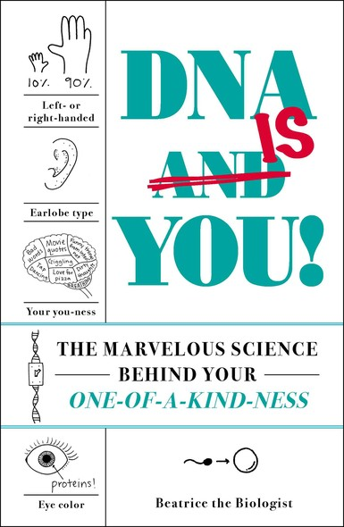 DNA Is You! : The Marvelous Science Behind Your One-of-a-Kind-ness