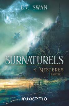 Surnaturels : #1Mystères Partie 1 | Swan Ej