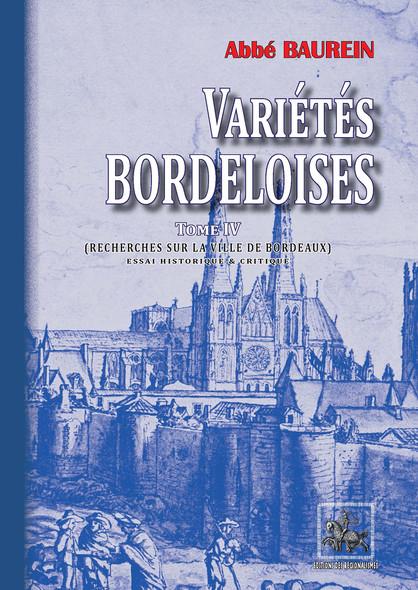 Variétés bordeloises (Tome 4) : Recherches sur la Ville de Bordeaux