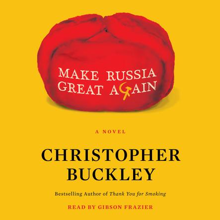 Make Russia Great Again : A Novel