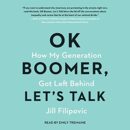 Ok Boomer, Let's Talk : How My Generation Got Left Behind