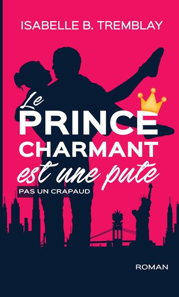 Le prince charmant est une pute! Pas un crapaud