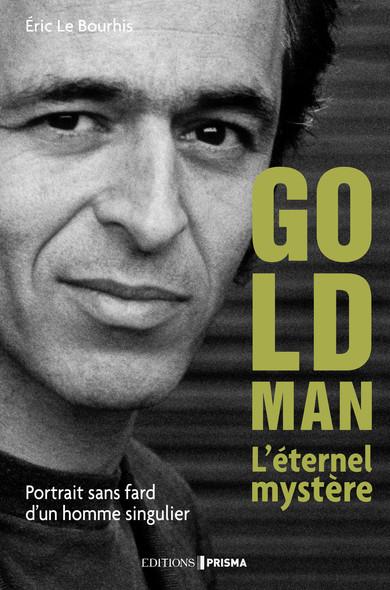 Le Mystère Goldman. Portrait d'un homme très discret