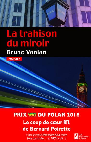 La trahison du miroir. Coup de coeur du jury. Prix VSD 2016