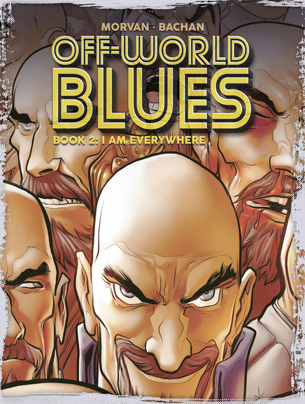Off-World Blues Book 2 : I Am Everywhere