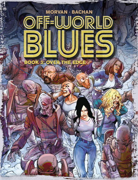 Off-World Blues Book 3 : Over the Edge