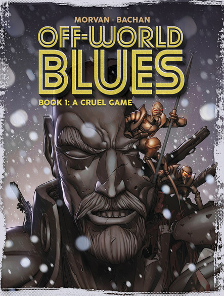 Off-World Blues Book 1 : A Cruel Game
