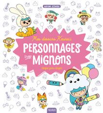 Mes dessins kawaii : Personnages trop mignons | Jezewski, Mayumi