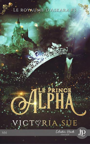Le Prince Alpha : Le royaume d'Askara #3
