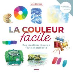 La couleur facile : Des créations réussies tout simplement ! | Lise Herzog