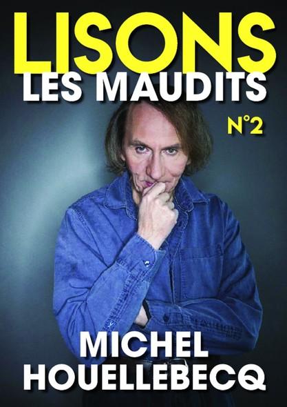 Lisons Les Maudits N°002 - Michel Houellebecq