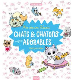 Mes dessins kawaii : Chats et chatons vraiment adorables : Étape par étape   Mayumi Jezewski