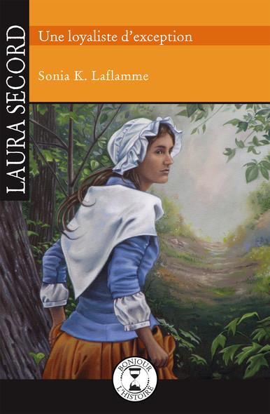 Laura Secord : Une loyaliste d'exception