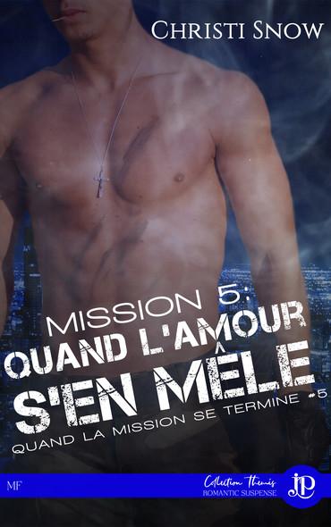 Mission 5 : Quand l'amour s'en mêle : Quand la mission se termine #5
