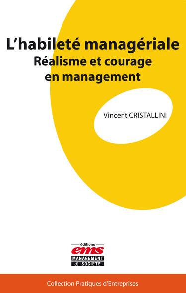 L'habileté managériale : Réalisme et courage en management