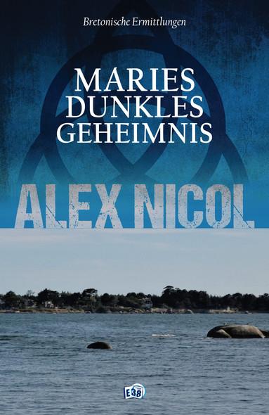 Maries dunkles Geheimnis : Bretonische Ermittlungen