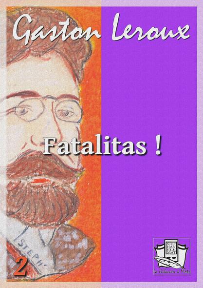 Fatalitas ! : Nouvelles aventures de Chéri-Bibi II