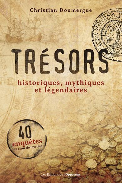 Trésors - Historiques, mythiques et légendaires