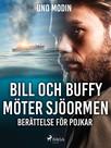 Bill och Buffy möter sjöormen :berättelse för pojkar