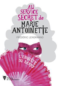 Au service secret de Marie-Antoinette | Frédéric Lenormand