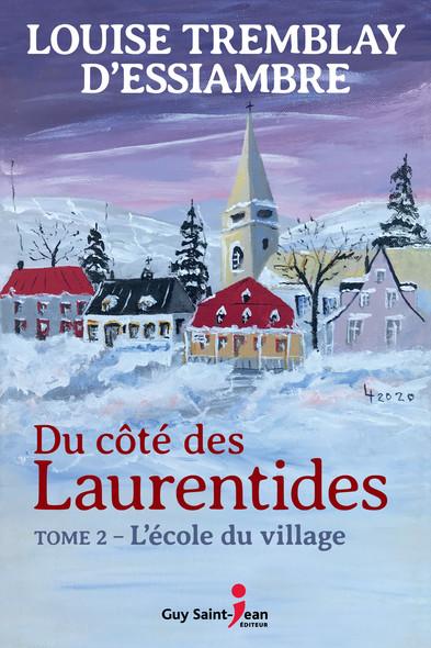 Du côté des Laurentides, tome 2 : L'école du village
