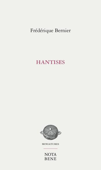 Hantises : Carnet de Frida Burns sur quelques morceaux de vie et de littérature