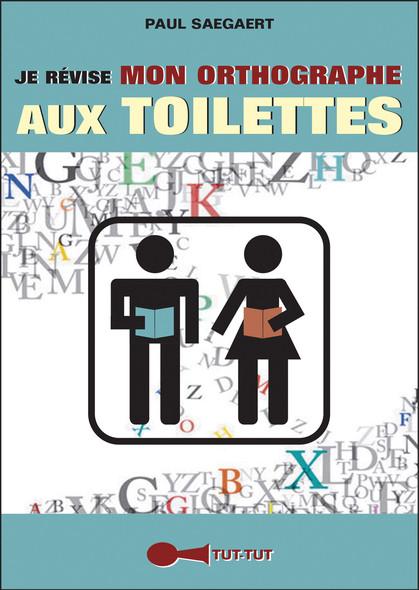 Je révise mon orthographe aux toilettes