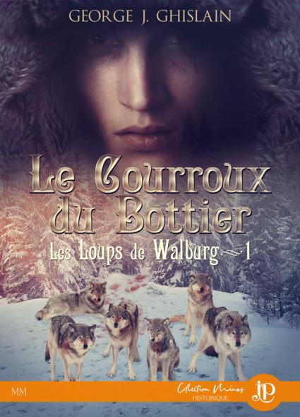 Le courroux du bottier : Les loups de Walburg #1