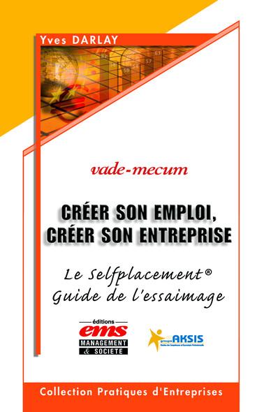 Créer son emploi, créer son entreprise : Le Selfplacement Guide de l'ESSAIMAGE