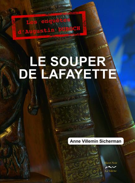 Le souper de Lafayette   ( Prix de la littérature féminine) : Troisième enquête d'Augustin DUROCH