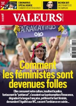 Valeurs Actuelles - Mars 2020 - Comment les féministes sont devenues folles |