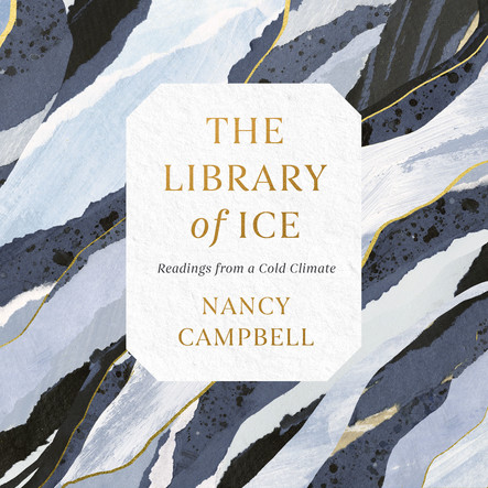 The Library of Ice : Readings from a Cold Climate