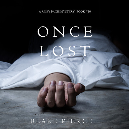 Once Lost (Riley Paige Mystery #10)