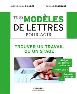 Tous les modèles de lettres pour agir - Trouver un travail ou un stage : Rédiger une lettre de motivation - Rédiger un CV - Demander un stage | Riondet Etienne