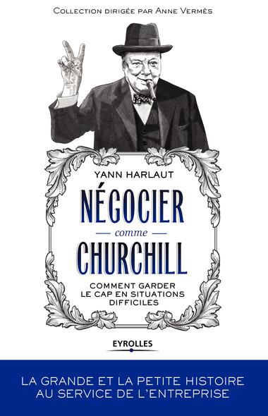 Négocier comme Churchill : Comment garder le cap en situations difficiles
