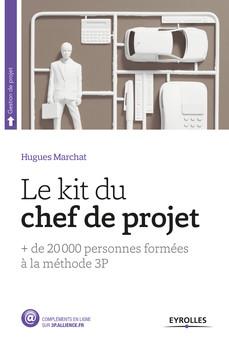 Le Kit du chef de projet : + de 20 000 personnes formées à la méthode 3P   Marchat Hugues