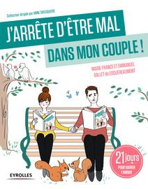 J'arrête d'être mal dans mon couple ! : 21 jours pour sauver l'amour | Ballet de Coquereaumont, Emmanuel