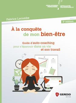 À la conquête de mon bien-être : Guide d'auto-coaching pour s'épanouir dans sa vie et son travail | Fabrice Lacombe