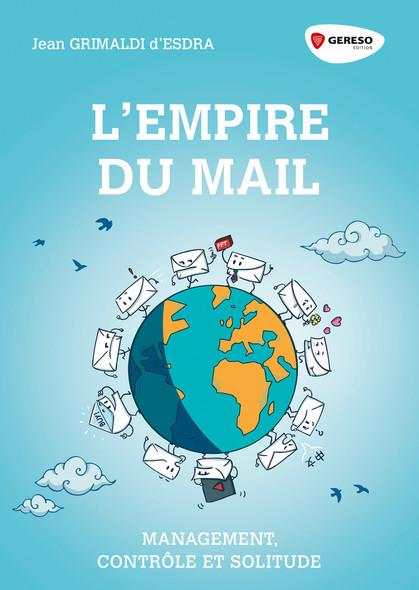 L'empire du mail : Management, contrôle et solitude