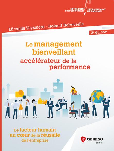 Le management bienveillant, accélérateur de la performance : Le facteur humain au coeur de la réussite de l''entreprise
