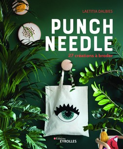 Punch needle : 27 créations à broder | Laetitia Dalbies
