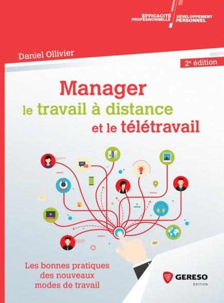 Manager le travail à distance et le télétravail : Les bonnes pratiques des nouveaux modes de travail