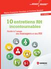10 entretiens RH incontournables : Guide à l'usage des managers et des RH