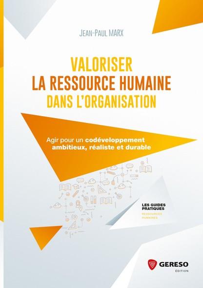 Valoriser la Ressource Humaine dans l'organisation : Agir pour un co-développement ambitieux, réaliste et durable