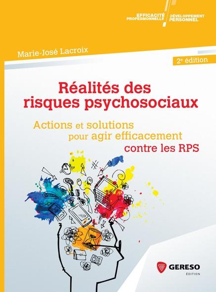 Réalités des risques psychosociaux : Actions et solutions pour agir efficacement contre les RPS
