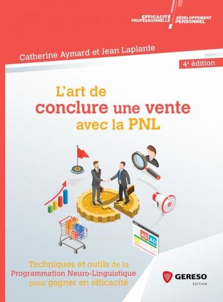 L'art de conclure une vente : Techniques et outils de la PNL pour gagner en efficacité commerciale